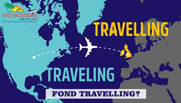 Are you fond of travelling? Make your holiday a success with TFG VACATIONS INDIA PVT.LTD